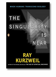 Ray Kurzweil: The Singularity Is Near: When Humans Transcend Biology